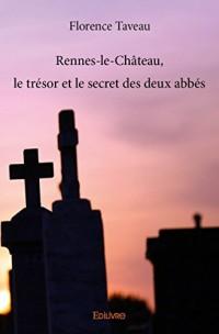 Rennes-le-Château, le trésor et le secret des deux abbés
