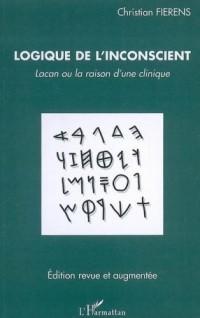 Logique de l'inconscient : Lacan ou la raison d'une clinique