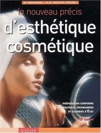 Le nouveau précis d'esthétique cosmétique : Préparation conforme aux nouveaux programmes et examens d'Etat, 6ème édition