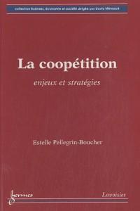 La coopétition : Enjeux et stratégies