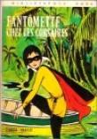 Fantômette chez les corsaires : Collection : Bibliothèque rose cartonnée