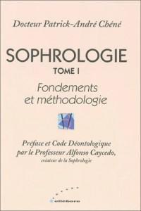 Sophrologie, tome 1 : Fondements et Méthodologie