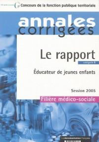 Le rapport : Educateur de jeunes enfants 2005. Session 2005 - Filière médico-sociale - Catégorie B