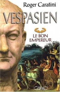 Vespasien : Le bon empereur