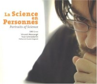 La science en personnes : Portraits of Science