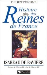 Histoire des Reines de France : Isabeau de Bavière