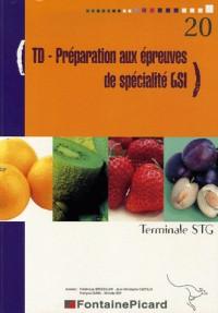 Gestion des systèmes d'information Tle STG : TD Préparation aux épreuves de spécialité GSI