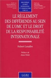 Le règlement des différends au sein de l'OMC et le droit de la responsabilité internationale