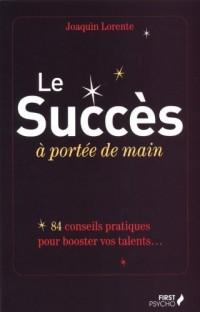 Le succès à portée de main : 84 conseils pour booster vos talents