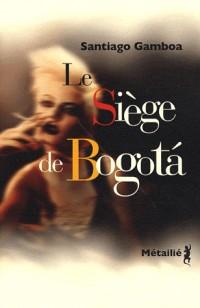 Le Siège de Bogota
