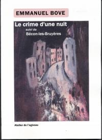 Le crime d'une nuit : suivi de Bécon-les-Bruyères