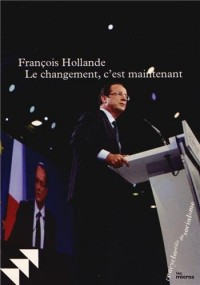 Le changement, c'est maintenant : Discours du Bourget, 22 janvier 2012