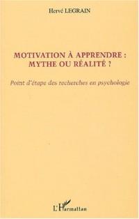 Motivation à apprendre : mythe ou réalité ? Points d'étape des recherches en psychologie