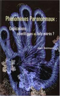 Phénomènes paranormaux : Explications scientifiques ou faits avérés ?