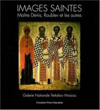 Images saintes : Maître Denis, Roublev et les autres - Galerie Nationale Tretiakov Moscou