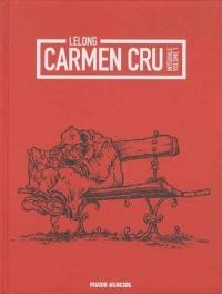 Carmen Cru, Intégrale, Volume 1 : Tomes 1 à 4 : Rencontre du 3e âge ; La dame de fer ; Vie et moeurs ; Ni dieu ni maître