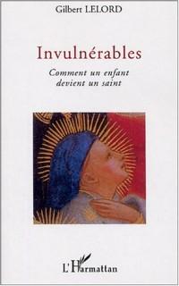 Invulnérables : Comment un enfant devient un saint
