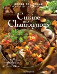 Cuisine aux champignons : 60 recettes originales et savoureuses