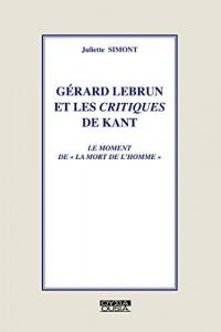 Gérard Lebrun et les Critiques de Kant: le moment de « La mort de l'homme»