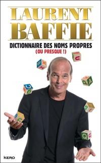 Dictionnaire des noms propres (ou presque !)
