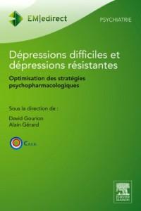 Dépressions difficiles et dépressions résistantes: Optimisation des stratégies psychopharmacologiques