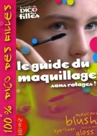 Le guide du maquillage : Sans ratages !