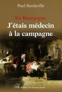 En Bourgogne J'étais Medecin a la Campagne