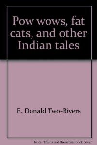 Pow wows, fat cats, and other Indian tales