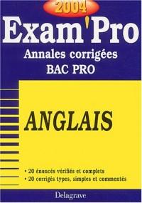 Exam'Pro numéro, 21 : Anglais, Bac Pro (Annales corrigées)