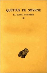 La suite d'Homère, tome 3. Chants X-XIV