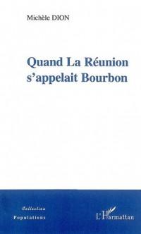 Quand la Réunion s'appelait Bourbon