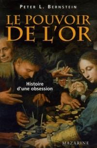 Le pouvoir de l'or : Histoire d'une obsession