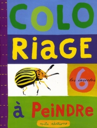 Les insectes : Je colorie et je peins