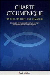Charte oecuménique : Un rêve, un texte, une démarche