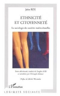 Ethnicité et citoyenneté : La sociologie des sociétés multiculturelles