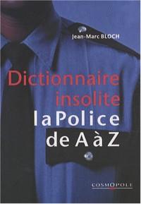 Dictionnaire insolite de la police de A à Z...