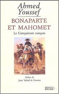 Bonaparte et Mahomet : Le Conquérant conquis