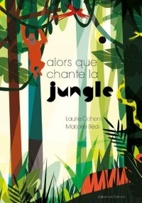 Alors que chante la Jungle