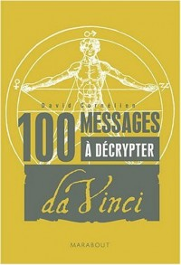 100 Messages à décrypter : Spécial Léonard de Vinci