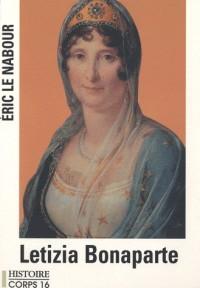 Letizia Bonaparte : La mère exemplaire de Napoléon Ier