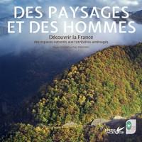 Des paysages et des hommes : Découvrir la France des espaces naturels aux territoires aménagés