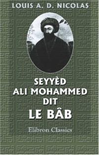 Seyyèd Ali Mohammed dit le Bâb