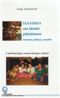 FAA-SAMOA, une identite polynésienne : Economie, politique, sexualité : l'anthropologie comme dialogue culturel