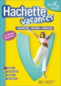 Hachette Vacances : Français - Mathématiques - Anglais, de la 4e à la 3e - 13-14 ans (+ corrigé)