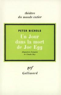 Un jour dans la mort de Joe Egg. Paris, théâtre de la gaitée