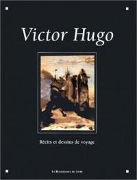 Victor Hugo : Récits et dessins de voyage