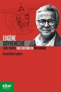Eugène Goyeneche: Libre propos sur l'histoire du Pays Basque