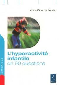 L'hyperactivité infantile en 90 questions