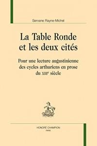 La Table ronde et les deux cités