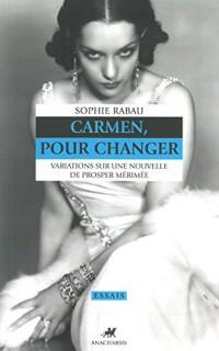 Carmen, pour changer : Variations sur une nouvelle de Prosper Mérimée